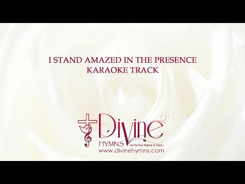 I Stand Amazed in the Presence Song Karaoke With Lyrics
