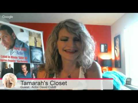 "LIVE INTERVIEW in Tamarah's Closet: ""Actor David Cubitt"""