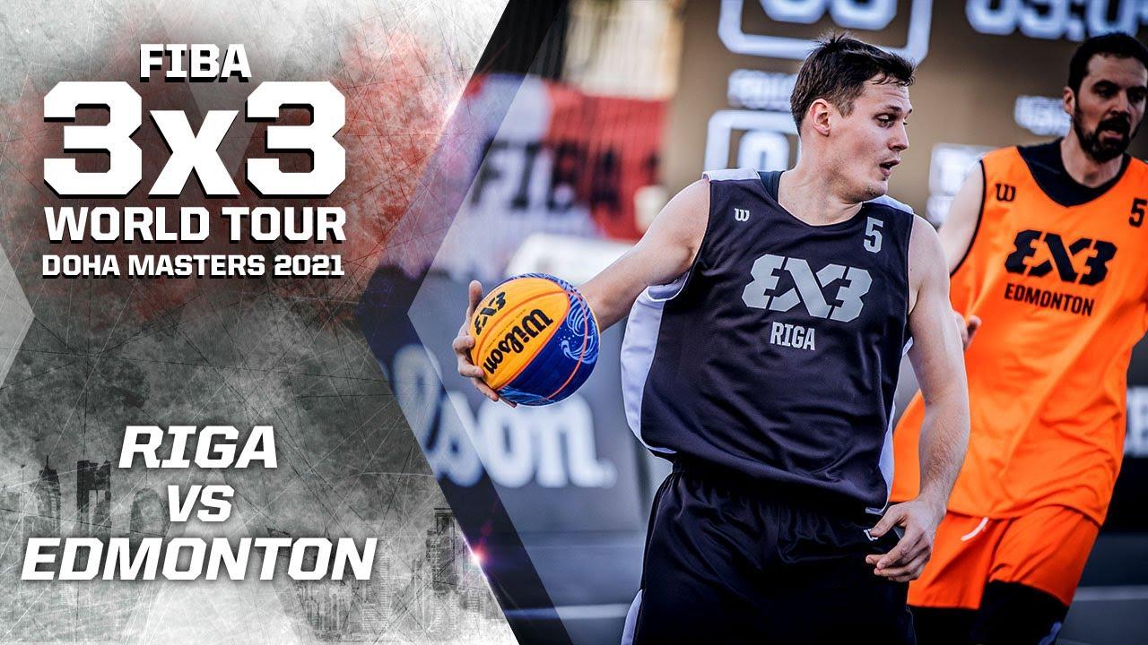Riga V Edmonton Full Game Fiba 3x3 World Tour Doha Masters 2021 Youtube