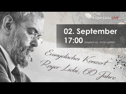 Evangelistisches Konzert   Roger Liebi wird 60!