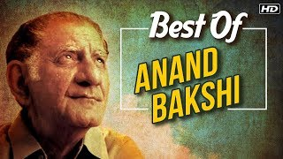 Anand Bakshi Songs | Hits of  ANAND BAKSHI | Best Of Anand Bakshi | Super Hit Melodies