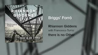[3.76 MB] Rhiannon Giddens - Briggs' Forró (Official Audio)