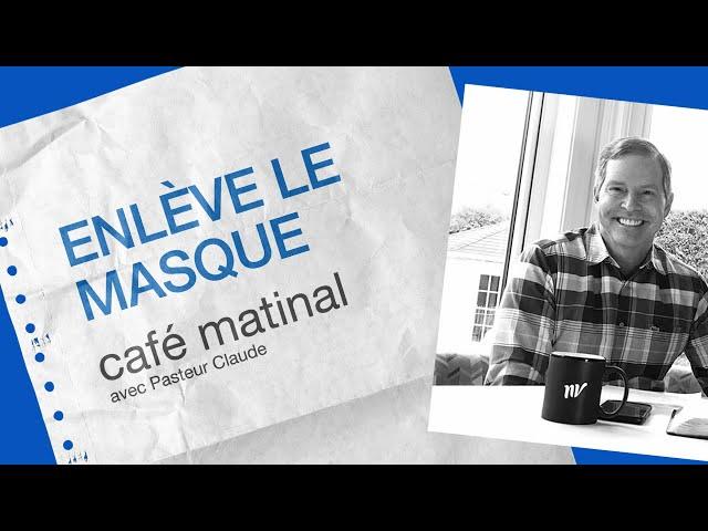 25 Septembre 2020 _Enlève le masque _Claude Houde