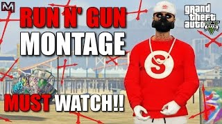 RUN N' GUN MONTAGE | GTA 5 ONLINE | MUST WATCH!!