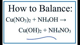 How to Balance Cu(NO3)2 + NH4OH = Cu(OH)2 + NH4NO3