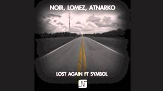 Noir, Lomez, Atnarko - Lost Again ft Symbol [Original Mix] - Noir Music