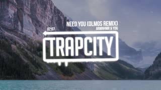 ARMNHMR &amp YDG - NEED YOU (Olmos Remix)