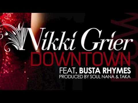 Nikki Grier ft. Busta Rhymes - Downtown - 'DIRTY' [Produced by Soul Nana & Taka]