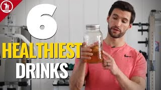 6 Healthiest Drinks — What You Should Drink More Of!
