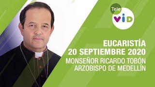 Eucaristía 20 Septiembre 2020, Monseñor Ricardo Tobón Restrepo – Tele VID