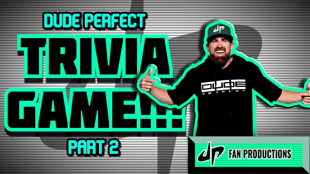 ULTIMATE DUDE PERFECT TRIVIA GAME!!! Part 2