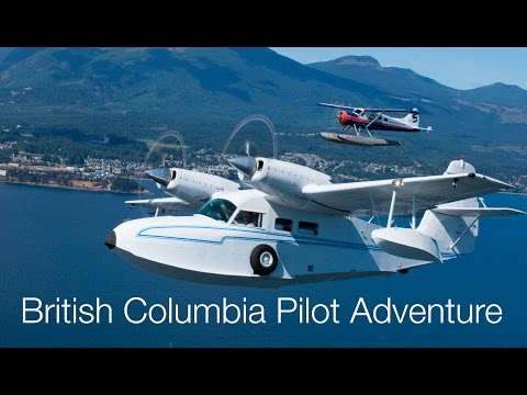 Every Pilot's Dream Trip - Bush Flying In British Columbia, Canada