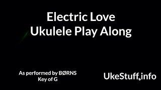 Electric Love Ukulele Play Along