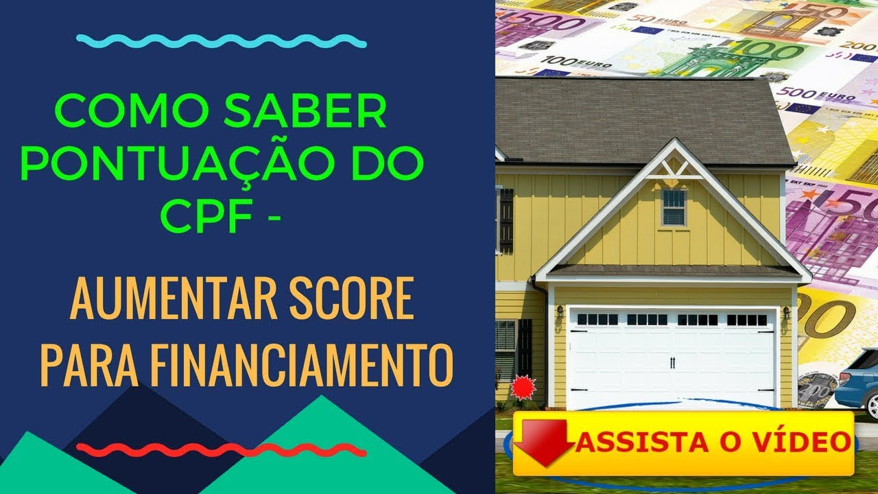 COMO SABER PONTUAÇÃO DO CPF AUMENTAR SCORE PARA FINANCIAMENTO