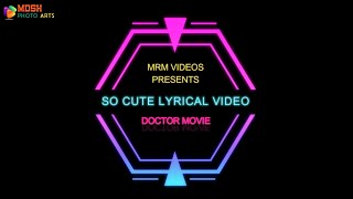 Doctor Movie - So baby Lyrical Song (All New July 2021)
