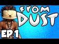 From Dust: Journey of The DoritoFaces Ep.1 - The Breath