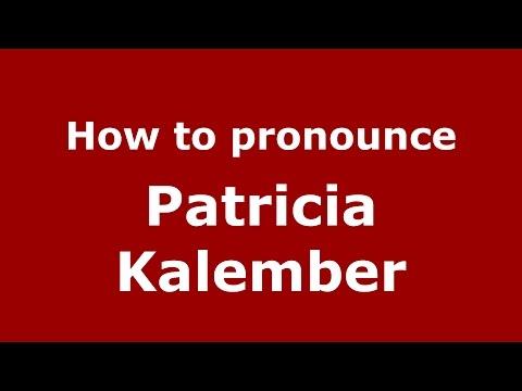 How to pronounce Patricia Kalember American EnglishUS   PronounceNames.com