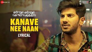 Kanave Nee Naan - Lyrical | Kannum Kannum Kollaiyadithaal | Dulquer S, Ritu V,Rakshan| Masala Coffee
