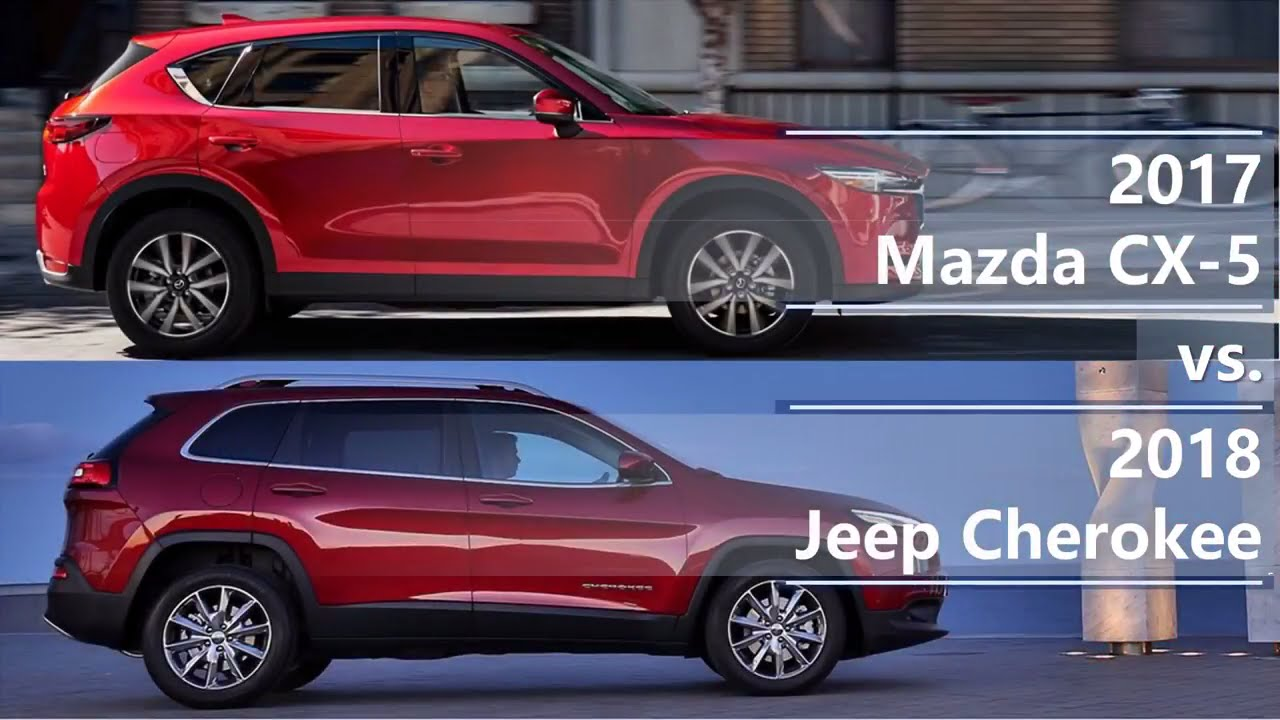 Jeep Compass Vs Jeep Cherokee >> 2017 Mazda CX-5 vs 2018 Jeep Cherokee (technical comparison) - YouTube