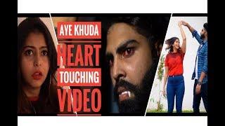 Aye Khuda | Jab bana uska hi bana | heart touching | latest song 2019