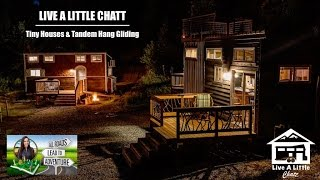 Live A Little Chatt | Tiny Houses & Tandem Hang Gliding