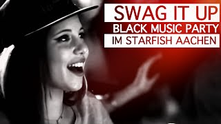 Swag It Up - Black Music Party im Starfish Aachen