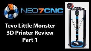 Tevo Little Monster 3D Printer Review - Part 1