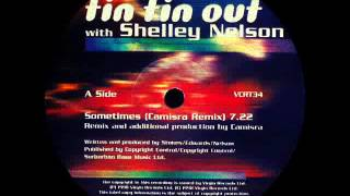 TIN TIN OUT & SHELLEY NELSON - Sometimes (Camisra Club Rmx) 1998