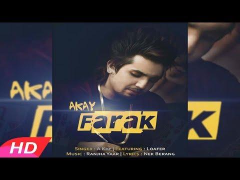 A Kay - Farak Punjabi Remixes 2017 Latest Breakup Song by akay