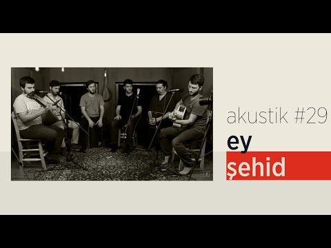 Grup İslami Direniş - Ey Şehid   Akustik #29