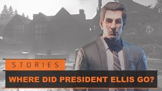 Where Did President Ellis Go - Story/Lore Brief | Tom Clancy's The Division 2