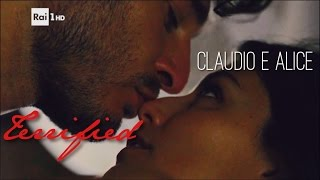 Claudio&Alice || Terrified