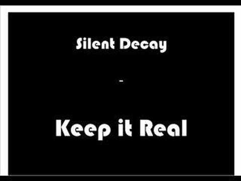 Silent Decay - Keep it Real