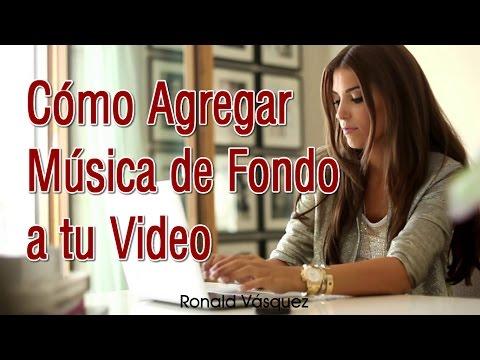 Como Agregar Musica de Fondo a tu Video