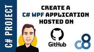 Create a C# WPF Application - Hosted on GitHub