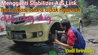 Mengganti Stabilizer A/S Link Pada Avanza Yang Terindikasi Suara dug.. dugaan..