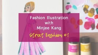 Draw with me #1 - Street Fashion / Fashion Illustration with BigFashionBook (by Minjee Kang)