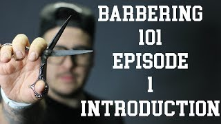 Barbering 101    Episode 1 : Introduction