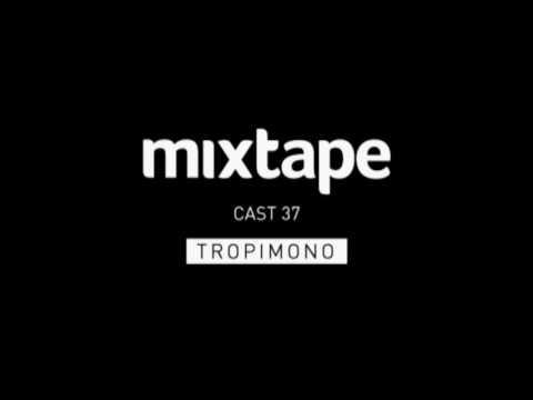 MIXTAPE - TROPIMONO