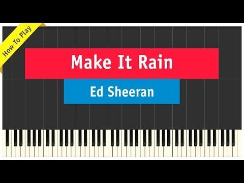 Ed Sheeran - Make It Rain Piano Cover / Tutorial (Sons Of Anarchy)