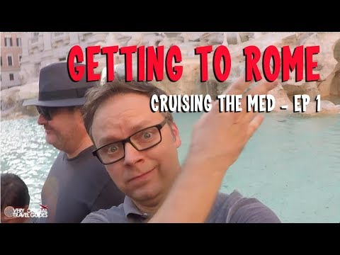 Cruising the Med! ep. 1 - Getting to Rome