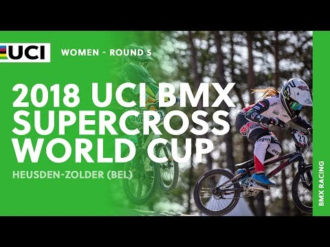 2018 UCI BMX SX World Cup - Heusden-Zolder (BEL) / Women Round 5