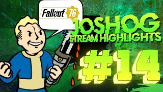 Fallout 76 - JoshOG Stream Highlights #14 - (Funny Twitch Moments/Epic Plays)