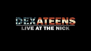 "The Dexateens ""Live at the Nick"" Full Release"