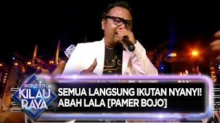 Download lagu ABAH LALA CENDOL DAWET Road To Kilau Raya MP3