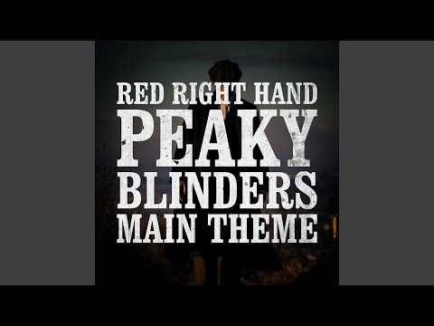 Red Right Hand - Peaky Blinder's Theme