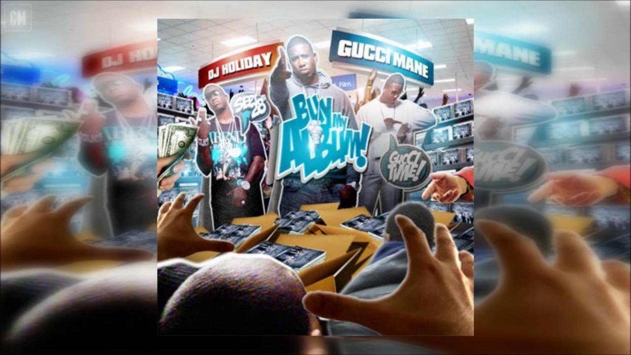 Gucci Mane - Buy My Album [FULL MIXTAPE + DOWNLOAD LINK] [2010]