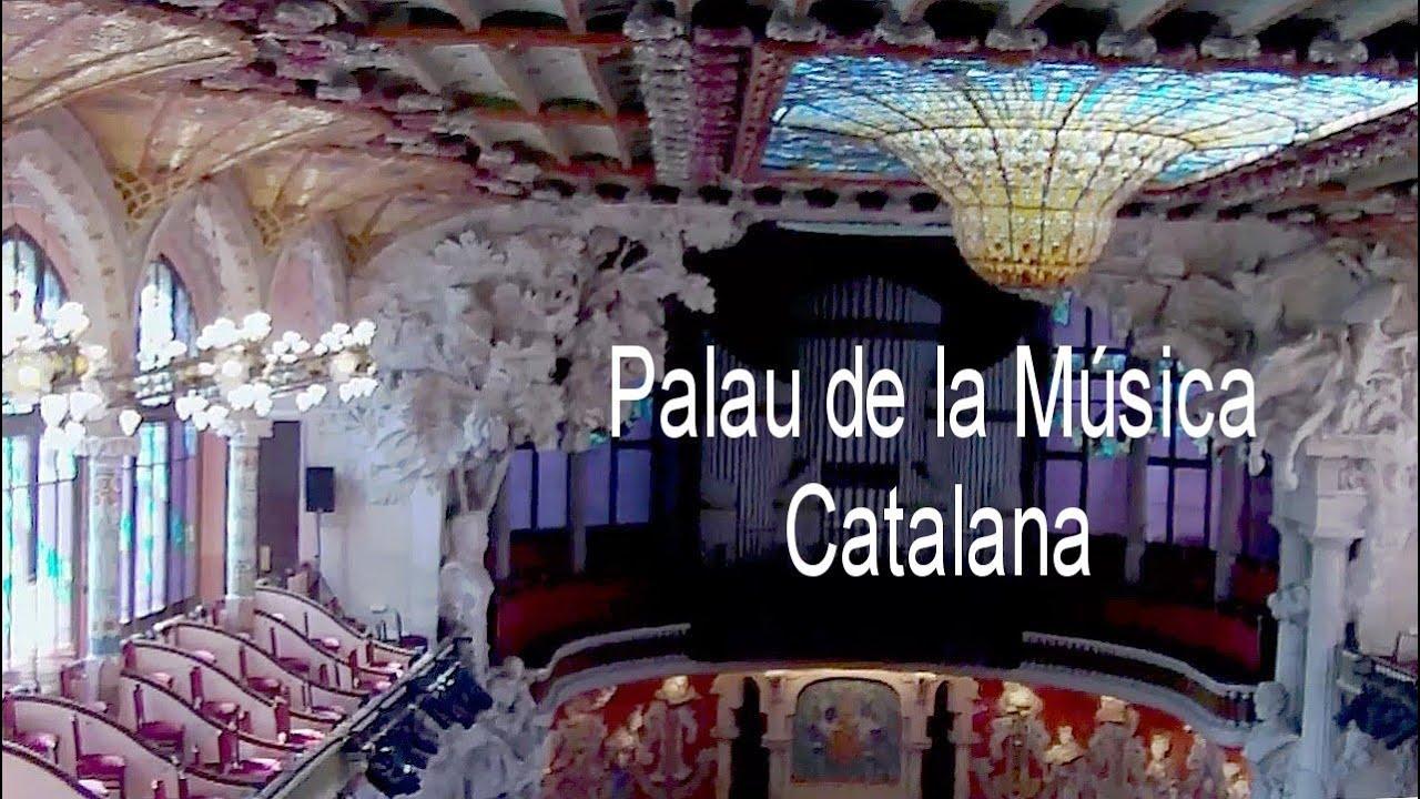 Palau De La Música Catalana Barcelona Spain Art Nouveau Concert Hall Youtube