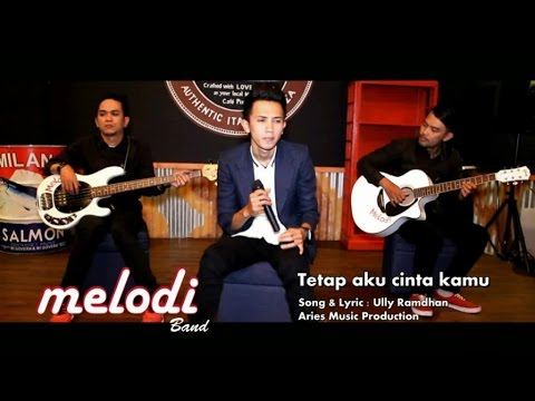 Melodi Band - Tetap Aku Cinta Kamu (Official Music Video with Lyric)