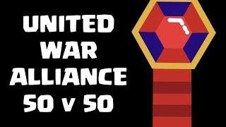 UNITED WAR ALLIANCE 50 v 50 ARRANGED WAR - Clash of Clans